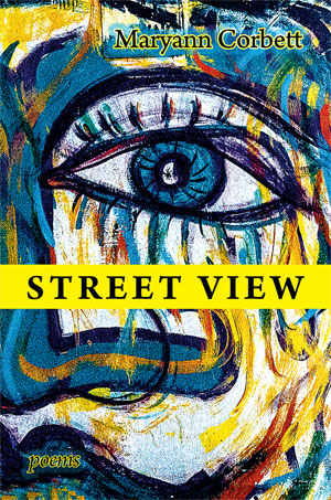 Street View- Poems by Maryann Corbett